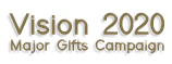 Vision 2020 Major Gifts Campaign